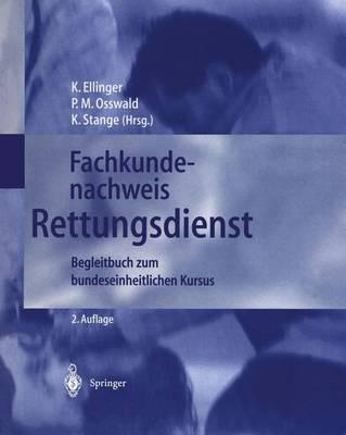 Fachkundenachweis Rettungsdienst: Begleitbuch Zum Bundeseinheitlichen Kursus - Ellinger, Klaus (Editor), and Schmidt, S, and Osswald, Peter-Michael (Editor)