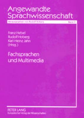 Fachsprachen Und Multimedia - Hebel, Franz (Editor), and Hoberg, Rudolf (Editor), and Jahn, Karl-Heinz (Editor)