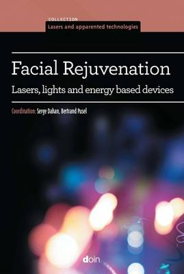 Facial Rejuvenation: Lasers, Lights & Energy-Based Devices - Dahan, Serge, and Pusel, Bertrand