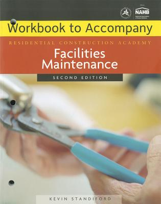 Facilities Maintenance Workbook to Accompany Residential Construction Academy - Standiford, Kevin