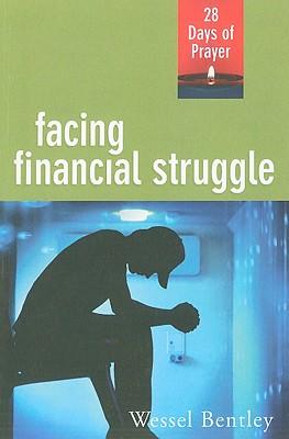 Facing Financial Struggle: 28 Days of Prayer - Bentley, Wessel