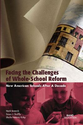 Facing the Challenges of Whole-School Reform: New American Schools After a Decade (2002) - Berends, Mark, Dr., and Hamilton, Laura S, and Bodilly, Susan J