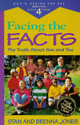 Facing the Facts: The Truth about Sex and You - Jones, Stan
