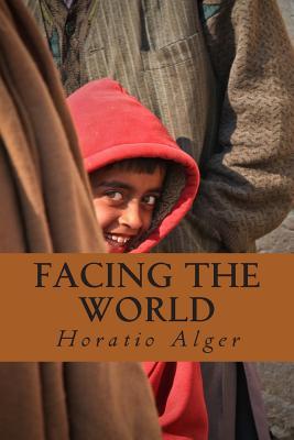 Facing the World - Alger, Horatio