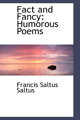 Fact and Fancy: Humorous Poems - Saltus, Francis