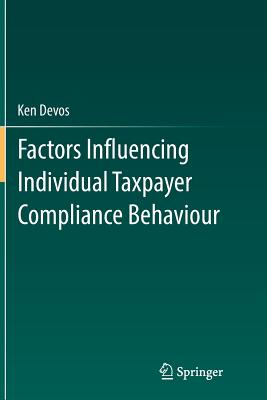 Factors Influencing Individual Taxpayer Compliance Behaviour - Devos, Ken