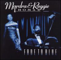 Fade to Blue - Madra Thomas & Reggie