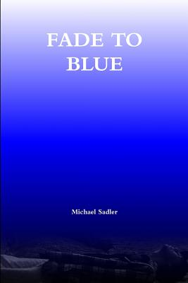 Fade to Blue - Sadler, Michael