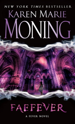 Faefever: Fever Series Book 3 - Moning, Karen Marie