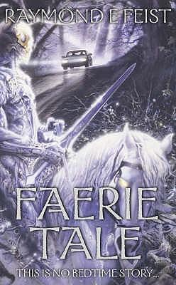 Faerie Tale - Feist, Raymond E.