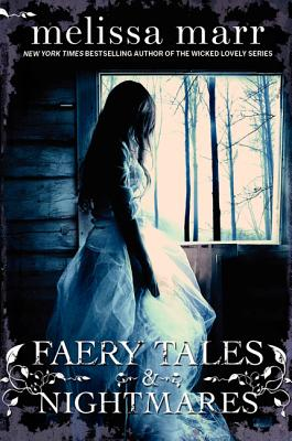 Faery Tales & Nightmares - Marr, Melissa