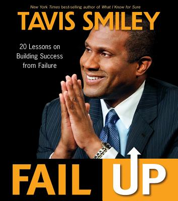 Fail Up: 20 Lessons on Building Success from Failure - Smiley, Tavis