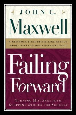 Failing Forward - Maxwell, John C.