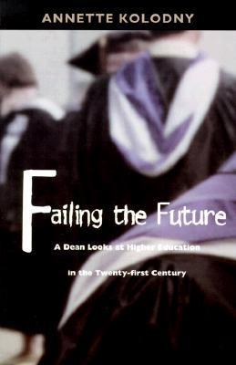 Failing the Future-PB - Kolodny, Annette