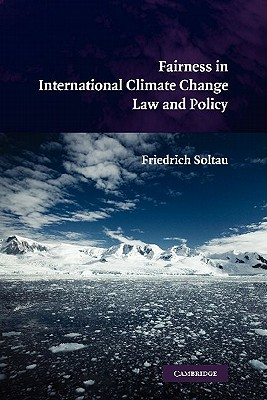 Fairness in International Climate Change Law and Policy - Soltau, Friedrich