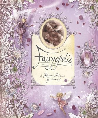 Fairyopolis: A Flower Fairies Journal - Barker, Cicely Mary