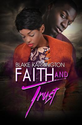 Faith and Trust - Karrington, Blake