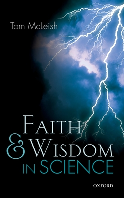 Faith and Wisdom in Science - McLeish, Tom