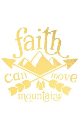 Faith Can Move Mountains: A Daily Guided Prayer Journal to Write In, with Matte Soft Cover. Guided Pages with Scripture Verses and Prompts for Women or Men of Prayer - Devotional Journals