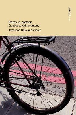 Faith in Action Quaker Social Testimony - Dale, Jonathan