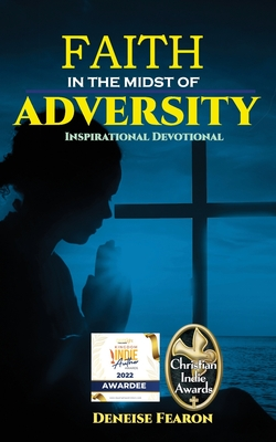 Faith In The Midst Of Adversity: Inspirational Devotional - McLeish, C Orville (Editor), and Fearon, Deneise