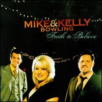 Faith to Believe - Mike & Kelly Bowling
