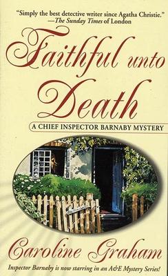 Faithful Unto Death: A Chief Inspector Barnaby Novel - Graham, Caroline