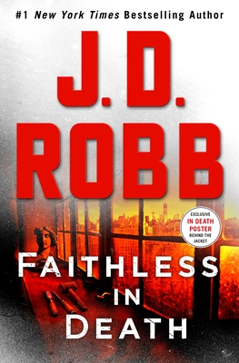 Faithless in Death: An Eve Dallas Novel - Robb, J D