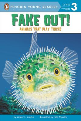 Fake Out!: Animals That Play Tricks - Clarke, Ginjer L