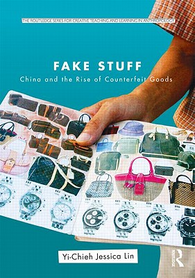 Fake Stuff: China and the Rise of Counterfeit Goods - Lin, Yi-Chieh Jessica