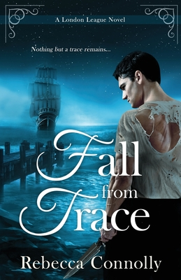 Fall From Trace - Connolly, Rebecca
