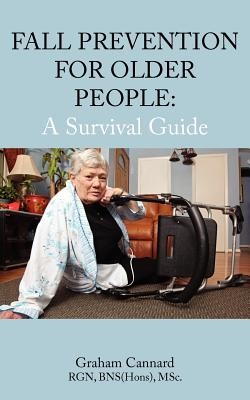 Fall Prevention for Older People: A Survival Guide - Cannard, Graham