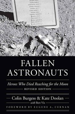 Fallen Astronauts: Heroes Who Died Reaching for the Moon - Burgess, Colin