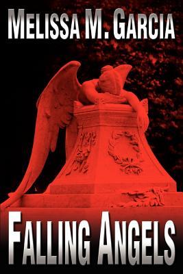 Falling Angels - Garcia, Melissa M