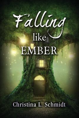 Falling Like Ember - Schmidt, Christina L
