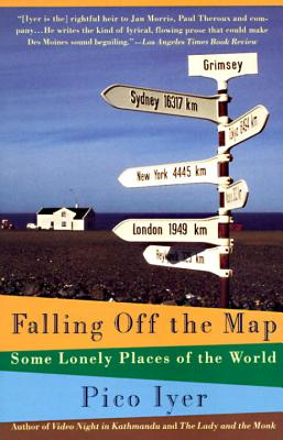 Falling Off the Map: Some Lonely Places of the World - Iyer, Pico