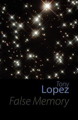 False Memory - Lopez, Tony