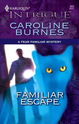 Familiar Escape - Burnes, Caroline