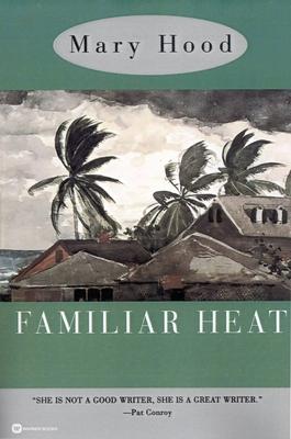 Familiar Heat - Hood, Mary