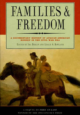 Families and Freedom - Berlin, Ira, and Rowland, Leslie S (Editor)