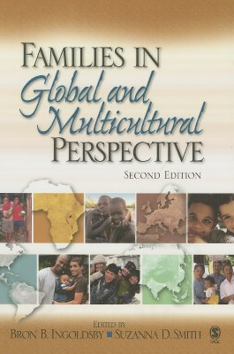 Families in Global and Multicultural Perspective - Ingoldsby, Bron B, Dr., PhD (Editor), and Smith, Suzanna D (Editor)