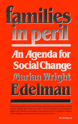 Families in Peril: An Agenda for Social Change - Edelman, Marian Wright