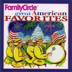 Family Circle: Great American Favorites