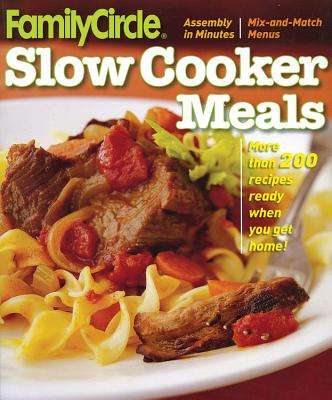 Family Circle Slow Cooker Meals - Family Circle (Creator)