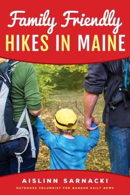 Family Friendly Hikes in Maine - Sarnacki, Aislinn