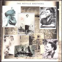 Family Groove [UK Bonus Track] - The Neville Brothers