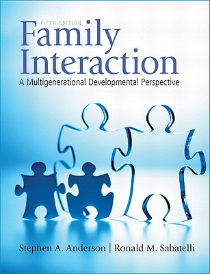 Family Interaction: A Multigenerational Developmental Perspective - Anderson, Stephen A