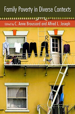 Family Poverty in Diverse Contexts - Broussard, C Anne (Editor), and Joseph, Alfred L (Editor)