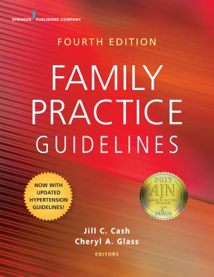 Family Practice Guidelines - Cash, Jill C, Msn, Apn (Editor), and Glass, Cheryl A, Msn (Editor)