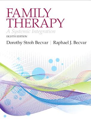 Family Therapy: A Systemic Integration - Becvar, Dorothy, and Becvar, Raphael
